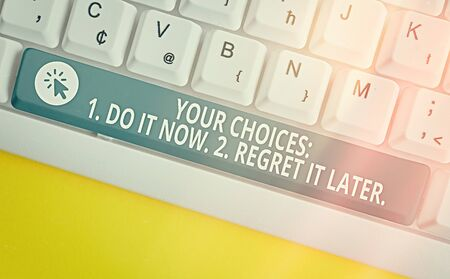 Photo for Handwriting text Your Choices 1 Do It Now 2 Regret It Later. Conceptual photo Think first before deciding - Royalty Free Image