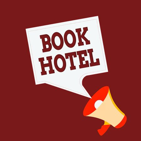 Conceptual hand writing showing Book Hotel. Concept meaning reserving an accommodation paid on a shortterm basis in advance Megaphone and Blank Square Speech Bubble Public Announcement