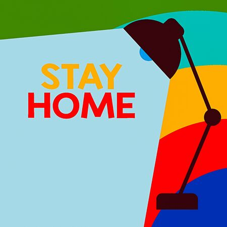 Text sign showing Stay Home. Business photo showcasing not go out for an activity and stay inside the house or home Table Pendant Lampshade Adjustable with Light Beam Ray space for Text