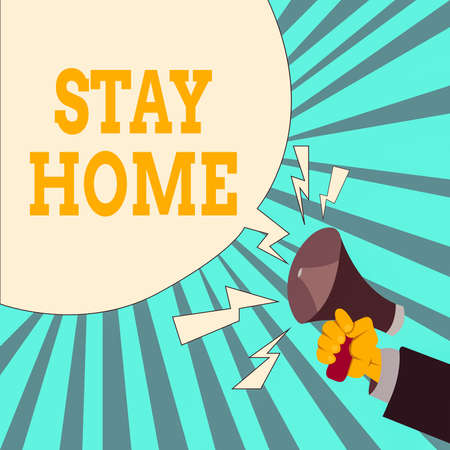 Writing note showing Stay Home. Business concept for not go out for an activity and stay inside the house or home Male Hu analysis Hand Holding Megaphone Blank Speech Bubble