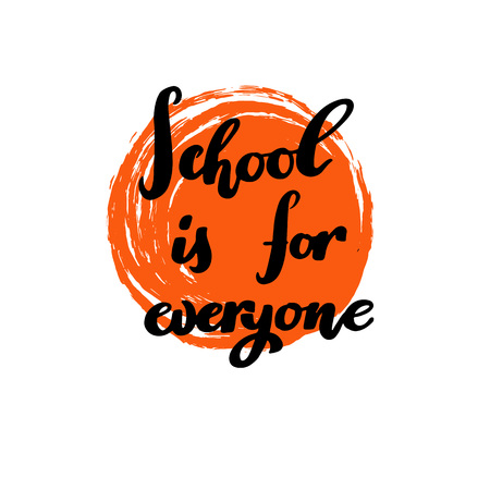 School is for everyone hand drawn calligraphy for poster, banner, logo, icon dedicated to September 1 or starting new academic year in school or university. Modern lettering, elegant typography