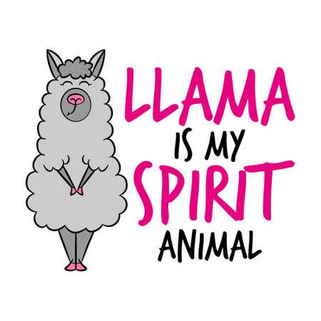 Llama Is My Spirit Animal Funny Vector Quotes And Llama