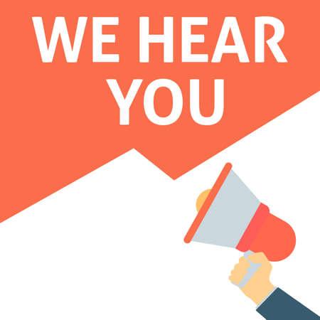 Illustration pour WE HEAR YOU Announcement. Hand Holding Megaphone With Speech Bubble. Flat Vector Illustration - image libre de droit