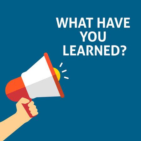 Illustration pour WHAT HAVE YOU LEARNED? Announcement. Hand Holding Megaphone With Speech Bubble. Flat Vector Illustration - image libre de droit
