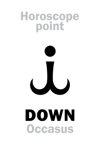 Astrology Alphabet: DOWN (Occasus), time and point in Astrological chart. Hieroglyphics character sign (single symbol).