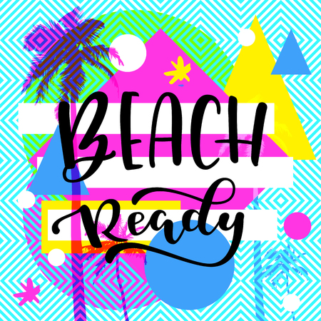 Illustration pour Beach Ready modern calligraphy. Tropical summer trendy hend lettering design with flat palm trees on geometric background. Vivid cheerful optimistic summertime vector flyer, poster - image libre de droit