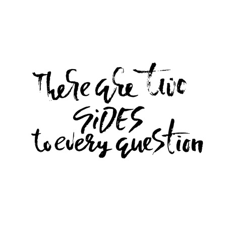 Illustration pour There are two sides to every question. Hand drawn dry brush lettering. Ink illustration. Modern calligraphy phrase. Vector illustration - image libre de droit
