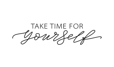 Illustration for Take time for yourself. Motivation Quote Modern calligraphy text love yourself. Design print for t shirt, pin label, badges, sticker, greeting card, banner. Vector illustration. ego - Royalty Free Image