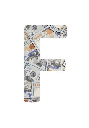 Alphabetic letter F. Dollars background over white.