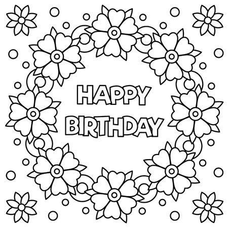 Ilustración de Floral wreath for Coloring page with happy birthday. Vector illustration. - Imagen libre de derechos