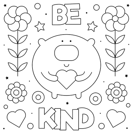 Be kind. Coloring page. Black and white vector illustration of a bear with a heart.