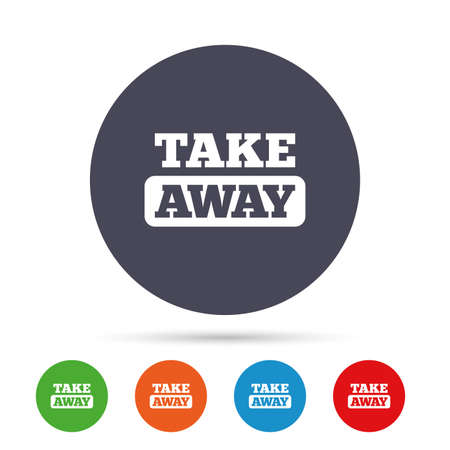 Illustration pour Take away sign icon. Takeaway food or coffee drink symbol. Round colourful buttons with flat icons. Vector - image libre de droit