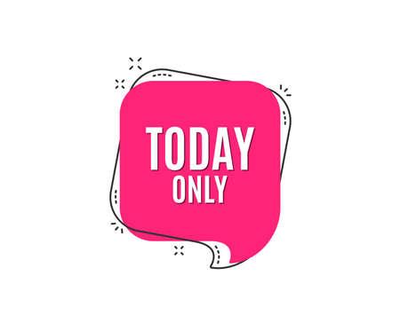 Illustration pour Today only sale symbol. Special offer sign. Best price. Speech bubble tag. Trendy graphic design element. Vector - image libre de droit