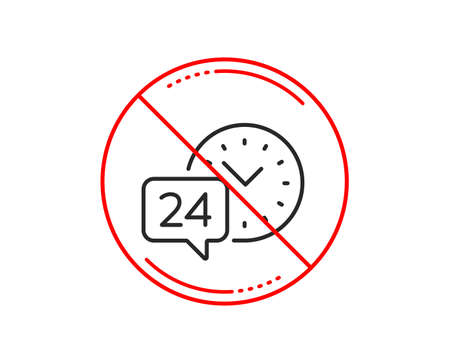 Illustration pour No or stop sign. 24 hour time service line icon. Call support sign. Feedback chat symbol. Caution prohibited ban stop symbol. No  icon design.  Vector - image libre de droit