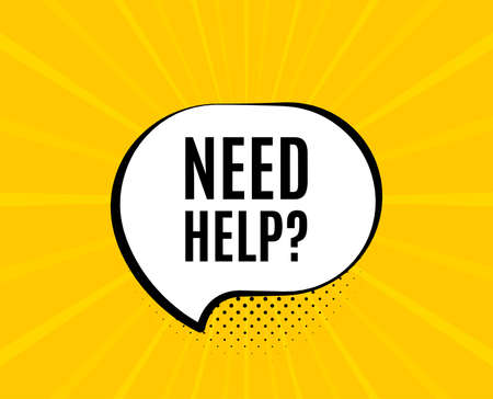 Illustration pour Need help symbol. Chat speech bubble. Support service sign. Faq information. Yellow vector banner with bubble. Need help text. Chat badge. Colorful background. Vector - image libre de droit