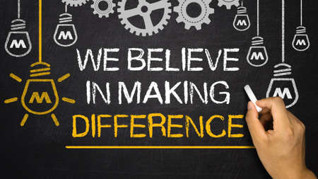 We Believe in Making Difference