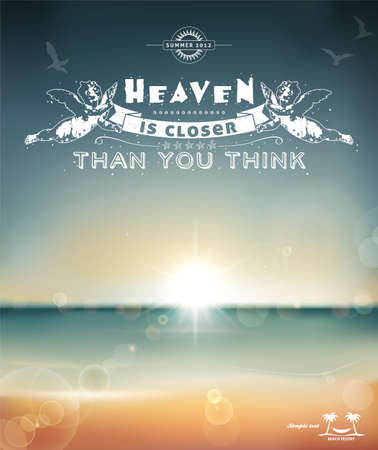 Heaven is closer than you think, creative graphic message for your summer design