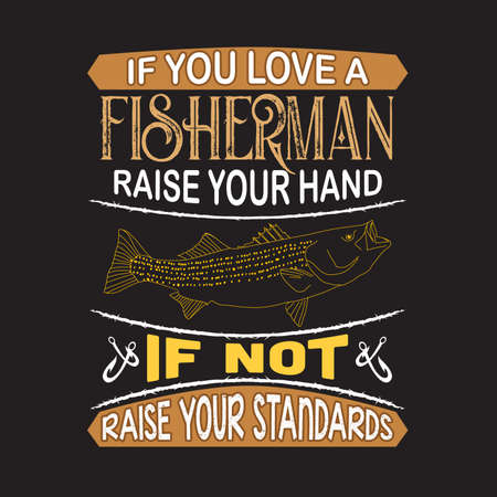 Illustration pour Fishing Quote and Saying. If you love fisherman raise your hand - image libre de droit