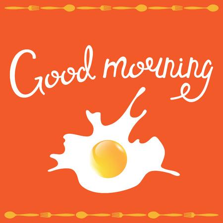Good morning phrase. Breakfast omelette vector illustration.