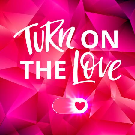 Illustration pour Turn On the Love Valentines Day Concept. Bright Vector Illustration. - image libre de droit