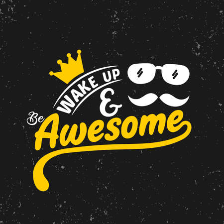 Illustration pour Wake up and be awesome - image libre de droit