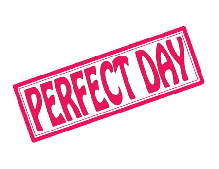 Stamp with text perfect day inside, vector illustration