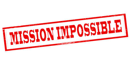 Stamp with text mission impossible inside, vector illustration