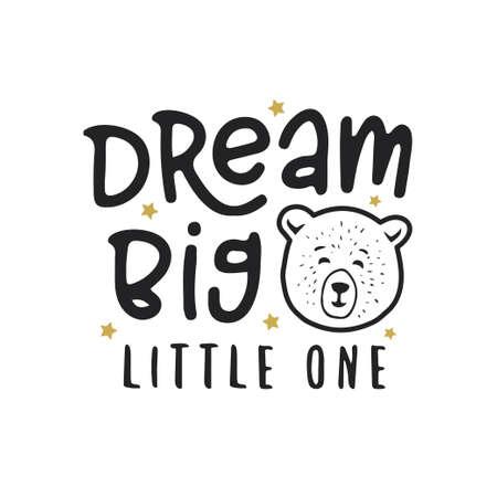 Illustration pour Dream big little one kid clothes design. Vector vintage illustration. - image libre de droit