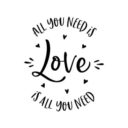 Ilustración de All you need is love hand drawn lettering apparel t-shirt design. Vector vintage illustration. - Imagen libre de derechos