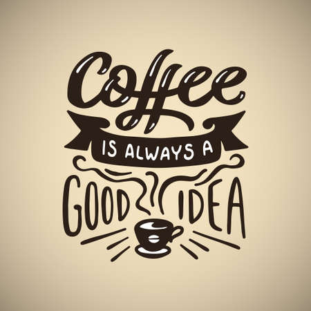 Illustration pour Hand drawn coffee quote. Coffee is always a good idea. Motivational handmade lettering composition. Vector vintage illustration. - image libre de droit
