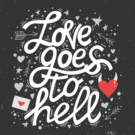 Illustration pour Modern banner with trendy hand lettering for wallpaper design. Love goes to hell phrase. Anti-valentines card design. White letters and colored elements on black textured background. - image libre de droit