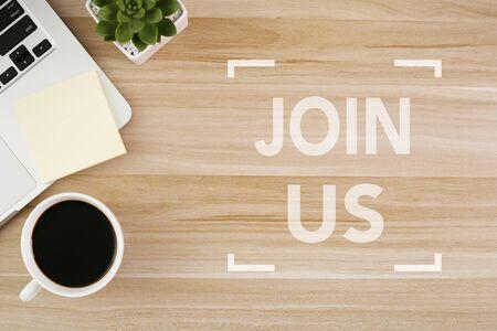 Photo pour Join Us, the phrase is on office table desktop background. Business concept, strategy, plan, planning. - image libre de droit