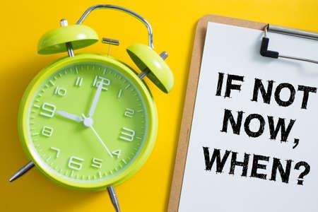 Foto de If Not Now When concept with clock aside. - Imagen libre de derechos