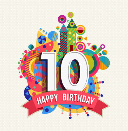 Happy Birthday ten 10 year decade fun design with number, text label and colorful geometry element. Ideal for poster or greeting card. EPS10 vector.