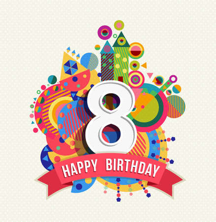 Illustration pour Happy Birthday eight 8 year, fun design with number, text label and colorful geometry element. Ideal for poster or greeting card. EPS10 vector. - image libre de droit
