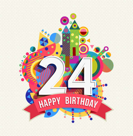 Happy Birthday twenty four 24 year