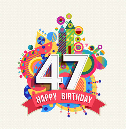 Happy Birthday forty seven 47 year