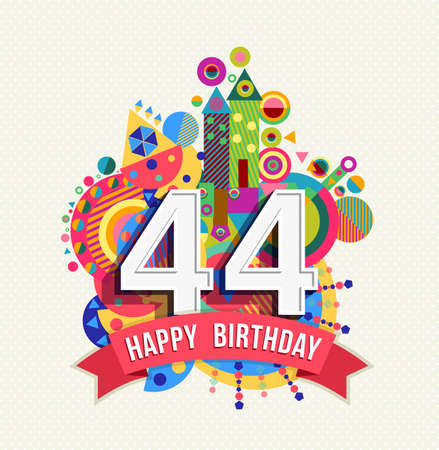 Happy Birthday forty four 44 year