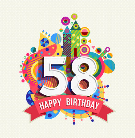 Happy Birthday fifty eight 58 year