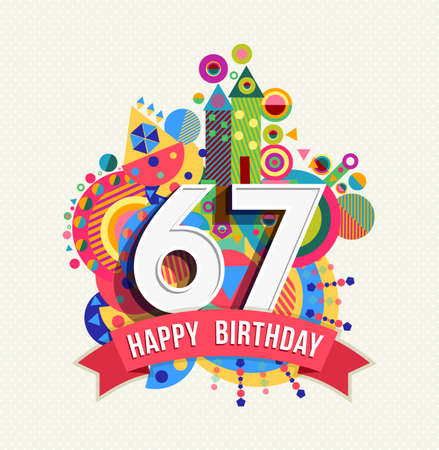 Happy Birthday sixty seven 67 year