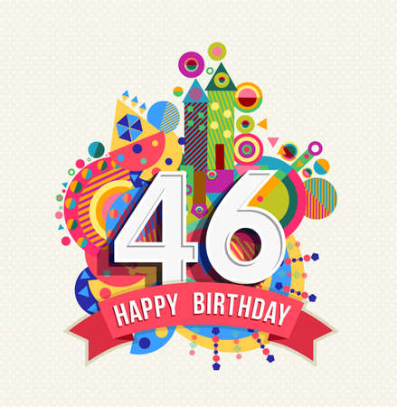 Happy Birthday forty six 46 year