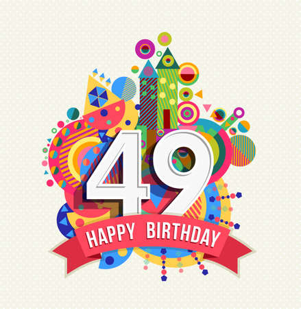 Happy Birthday forty nine 49 year