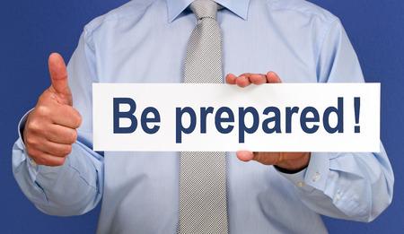 Be prepared !