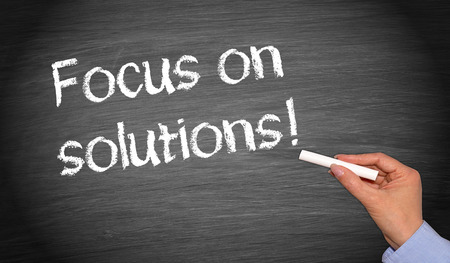 Focus on solutions !