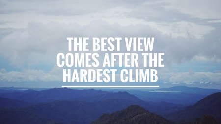 Photo pour Motivational and inspirational quote - The best view comes after the hardest climb. With blurred vintage styled background. - image libre de droit