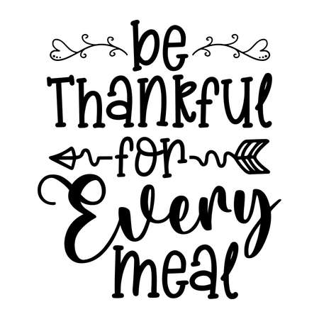 Illustration pour Be Thankful For Every Meal - Home decor quotes signs set isolated on white background, Hand drawn lettering, Sweet home decorative typography - image libre de droit