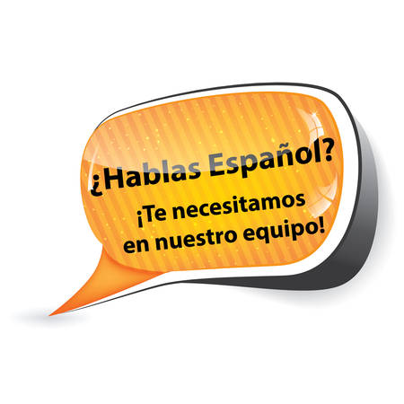 Job offer for Spanish speakers: Do you speak Spanish? We need you in our team - Spanish (Espaniol Hablas For Necesitamos and nuestro equipo!) Business speechbubble / sticker / sign / icon