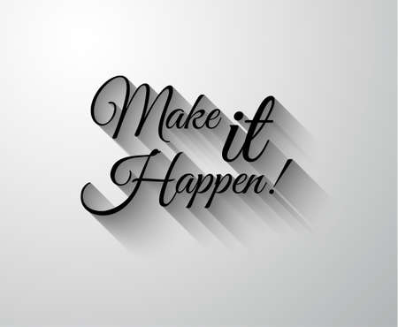Inspirational and Motivational Typo Make it Happen for you Classsic or Vintage posters.