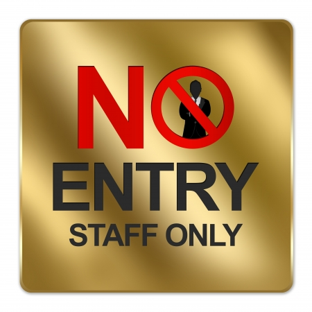 Gold Metallic Style Plate For No Entry Staff Only Signs Isolated on a White Background