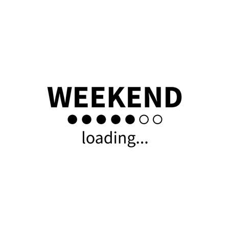 Illustration pour Weekend loading bar. Vector eps funny business concept. Party weekend is coming illustration. Installing Friday Saturday Sunday. Isolated on white background - image libre de droit